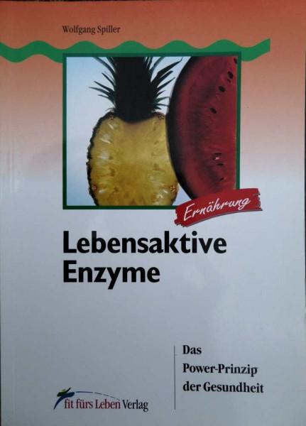 Lebensaktive Enzyme, das Power- Prinzip der Gesundheit