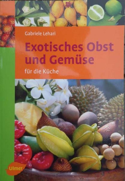 Exotisches Obst und Gemüse C. Lehari