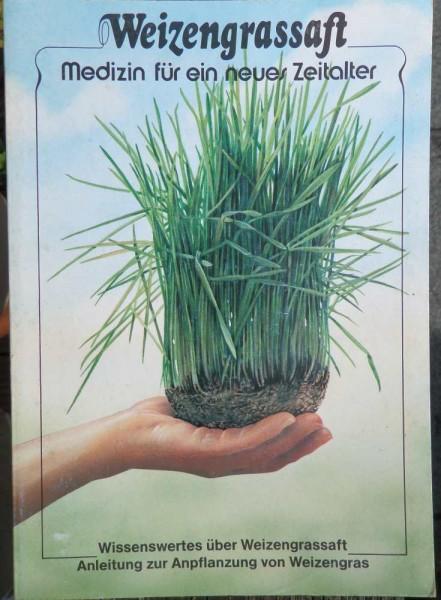 Weizengrassaft Medizin für ein neues Zeitalter