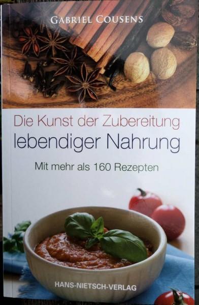 Die Kunst der Zubereitung lebendiger Nahrung, G. Cousens