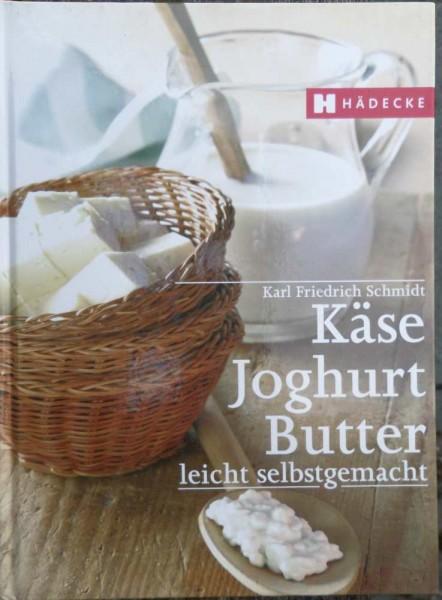 Käse Joghurt Butter selbstmachen K Schmidt