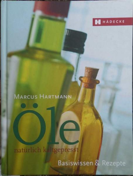 Öle natürlich kaltgepresst M. Hartmann
