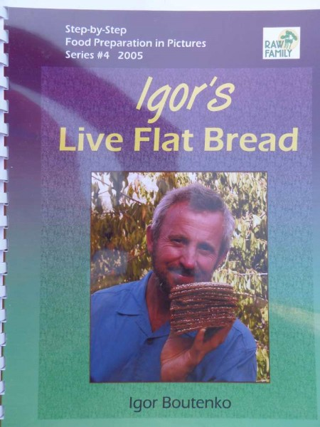 Igors Live Flat Bread I. Boutenko, englisch
